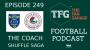 Artwork for TFG Indian Football Ep 249: I-League, ISL - Kerala Blasters, Mohun Bagan Get New Coaches