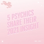 Artwork for Ep. 391 - 5 Psychics Share Their 2021 Insight