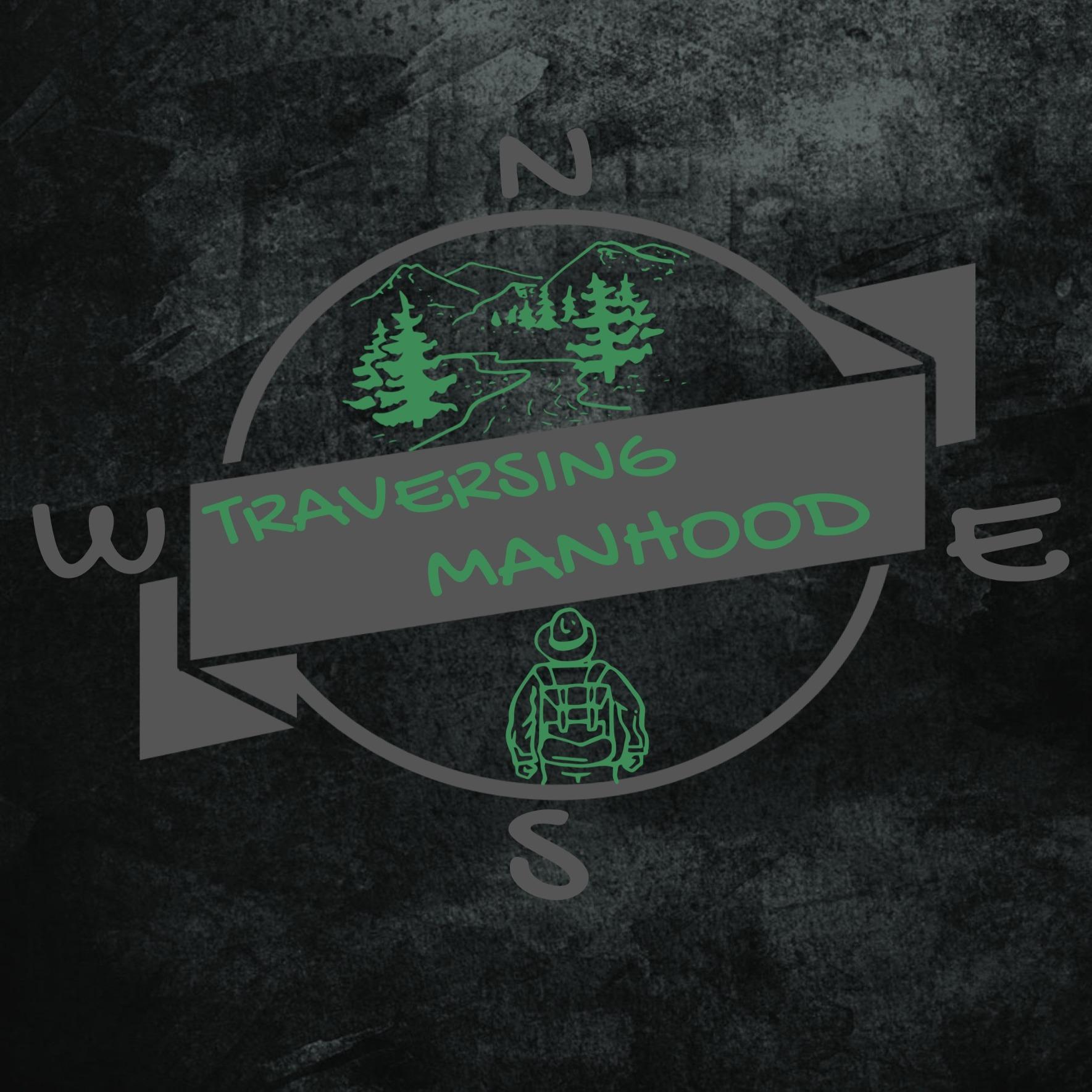 Traversing Manhood