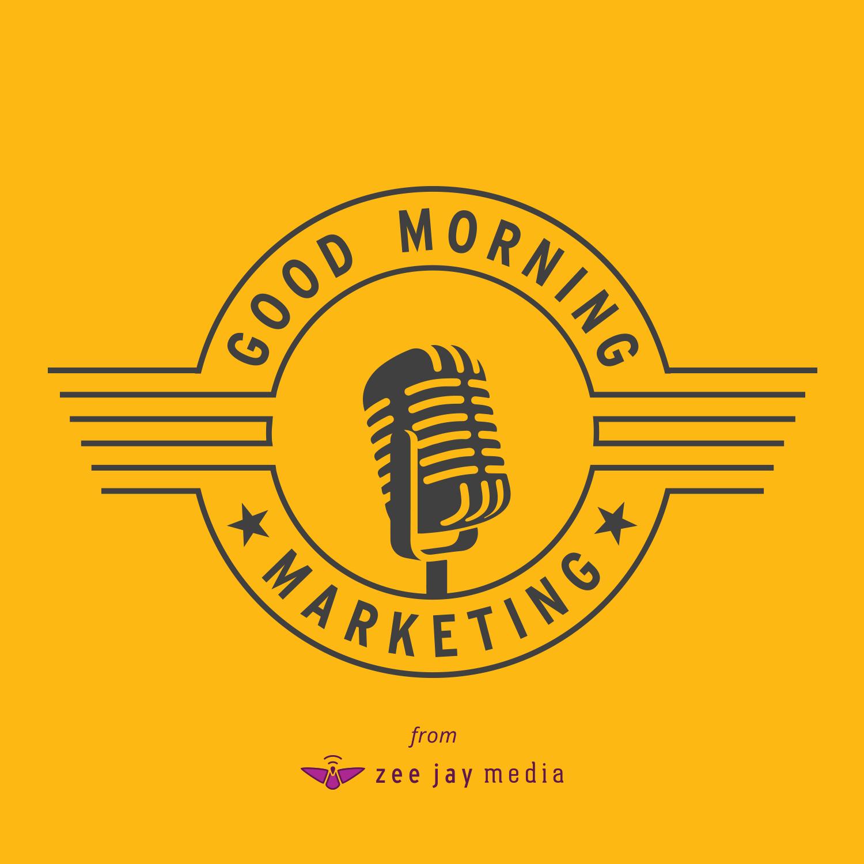 Good Morning Marketing
