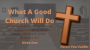 Artwork for What a Good Church Will Do