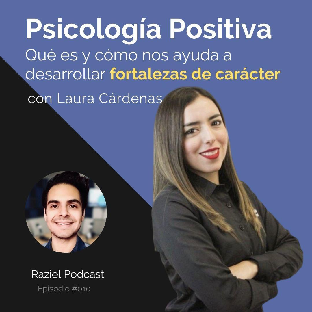 010 Psicología Positiva y Fortalezas de Carácter - Laura Cárdenas (de Un Café Contigo)