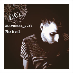 ALiVEcast_2.31 - Rebel