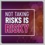 Artwork for Not Taking Risks is RISKY