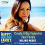 Artwork for Create A Big Vision For Your Family w/Melanie Moore
