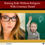 Artwork for EP133: Raising Kids Without Religion: With Courtney Heard