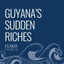 Artwork for Guyana's Sudden Riches [Episode 56]