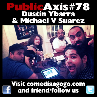 Public Axis #78: Dustin Ybarra & Michael V Suarez