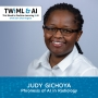Artwork for Phronesis of AI in Radiology with Judy Gichoya - TWIML Talk #275