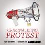 Artwork for Criminalizing Protest