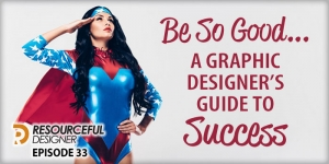 Be So Good... A Graphic Designer's Guide to Success - RD033