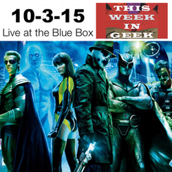 This Week in Geek 10-3-15 Live at the Blue Box