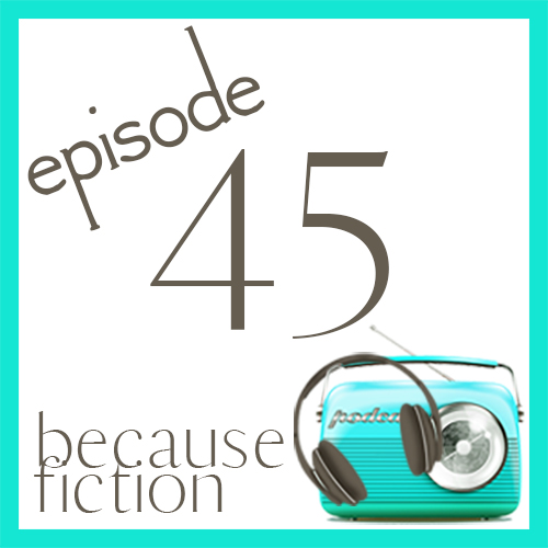 Episode 45: A Gush about Things We Didn't Say