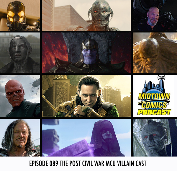 Midtown Comics Episode 089 The Post Civil War MCU Villain Cast