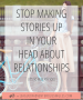 Artwork for Stop Making Up Stories In Your Head That Aren't True!