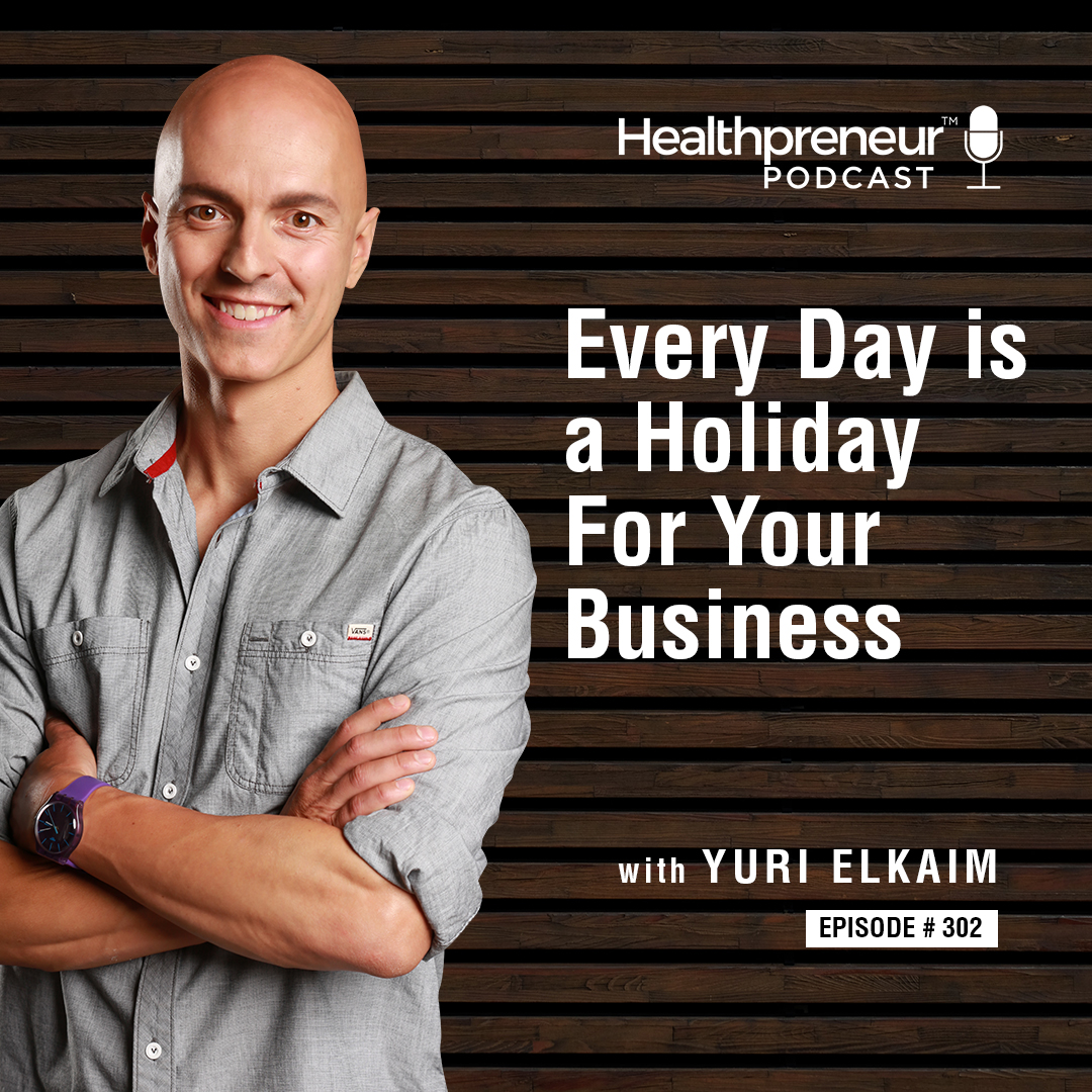 302 - Every Day is a Holiday For Your Business show art