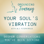 Artwork for Your Soul's Vibration with Ali Fitzpatrick