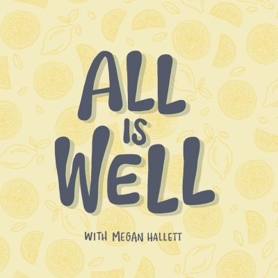 All is Well - with Megan Hallett show image
