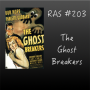 Artwork for RAS #203 - The Ghost Breakers