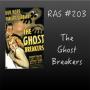 Artwork for RAS #203 - The Ghost Breakers