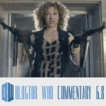 Doctor Who 6.8 - Blogtor Who Commentary