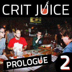 Crit Juice: The Prologue - 02
