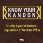Artwork for Ep. 06: Cruelty Against Women - Legislation of Section 498 A