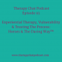 Artwork for 93: Experiential Therapy, Vulnerability & Trusting The Process