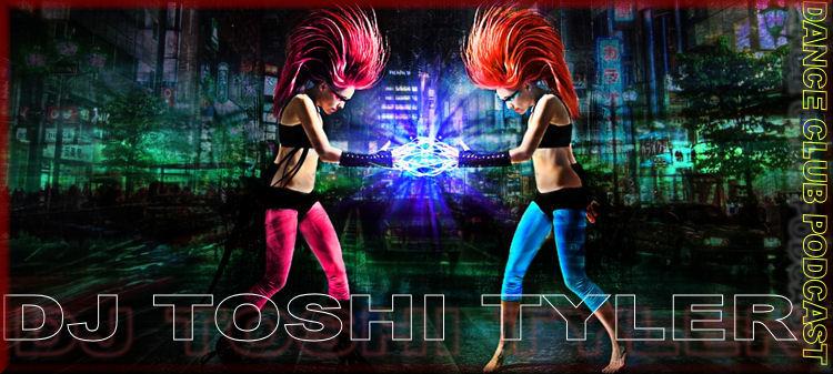 Dance Club Podcast - DJ Toshi Tyler : DJ Toshi Tyler - #036