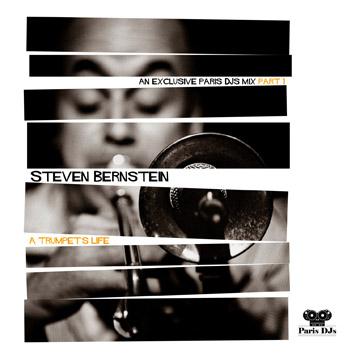 Paris DJs Soundsystem presents Steven Bernstein - A Trumpet's Life pt.1