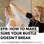 Artwork for 08: How to Make Sure Your Bustle Doesn't Break