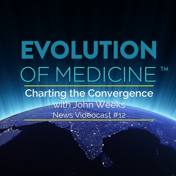 Evolution of Medicine News Podcast #12