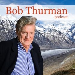 Bob Thurman Podcast: Buddhist Psychonauts & Their Yogic Technology - Ep. 189