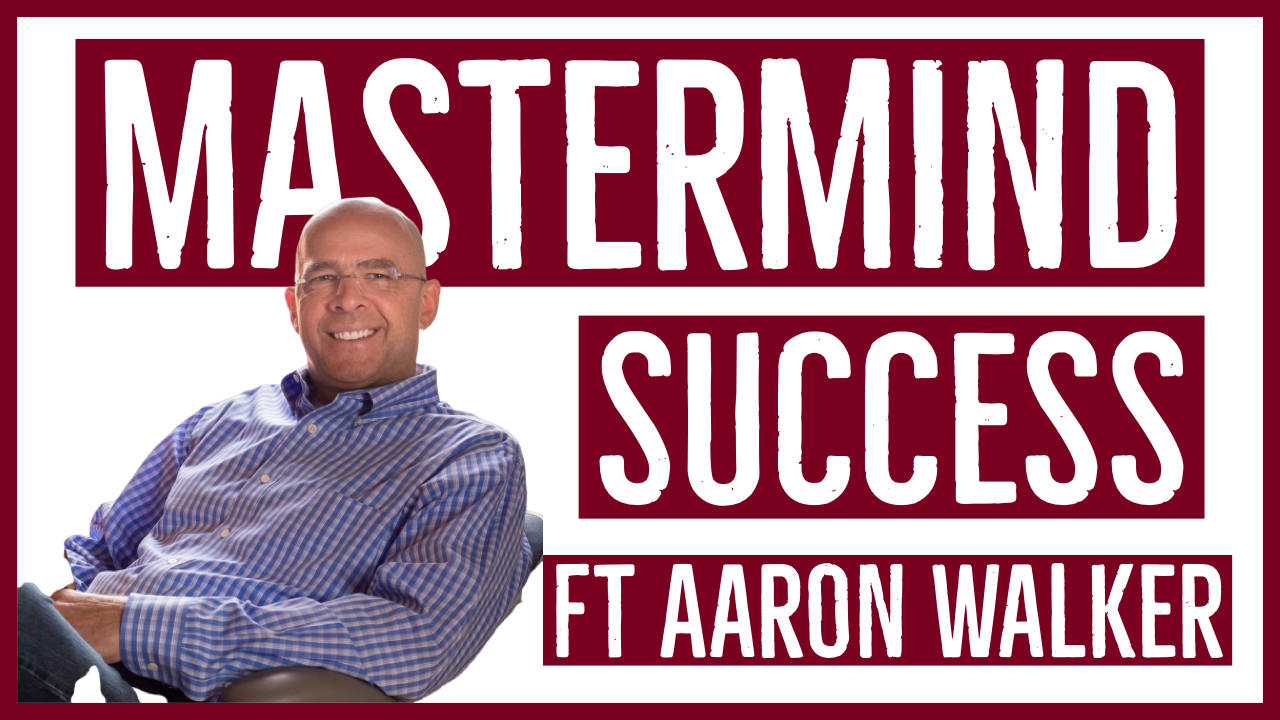 The Truth About Masterminds ft. Aaron Walker