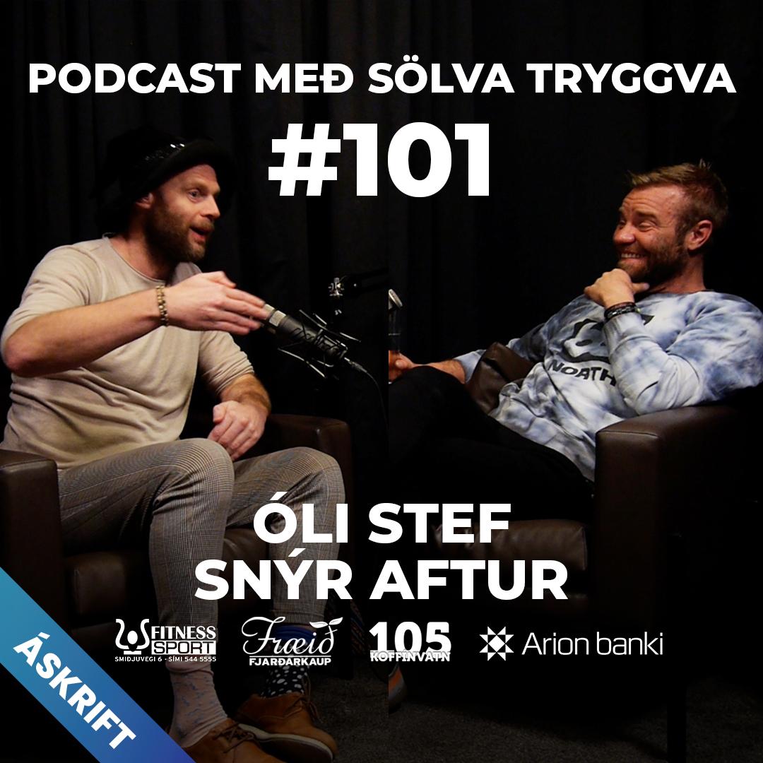 #101 Óli Stef snýr aftur