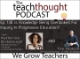 Artwork for The TeachThought Podcast Ep. 138 Is Knowledge Being Overlooked For Inquiry In Progressive Education?