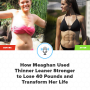 Artwork for How Thinner Leaner Stronger Helped Meaghan Lose 40 Pounds and Transform Her Life