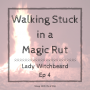 Artwork for Walking Stuck, In a Magic Rut   Lady Witchbeard Ep 4   Sleep to Strange