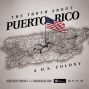 Artwork for The Truth About Puerto Rico: A U.S. Colony