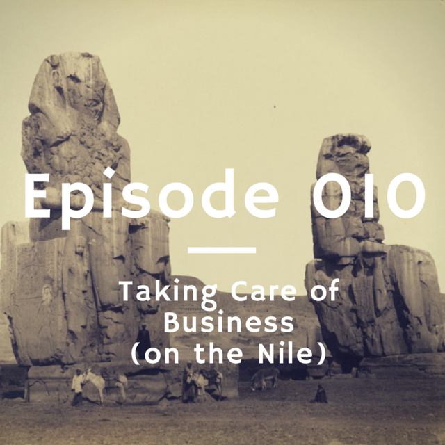 010 - Taking Care of Business (on the Nile)