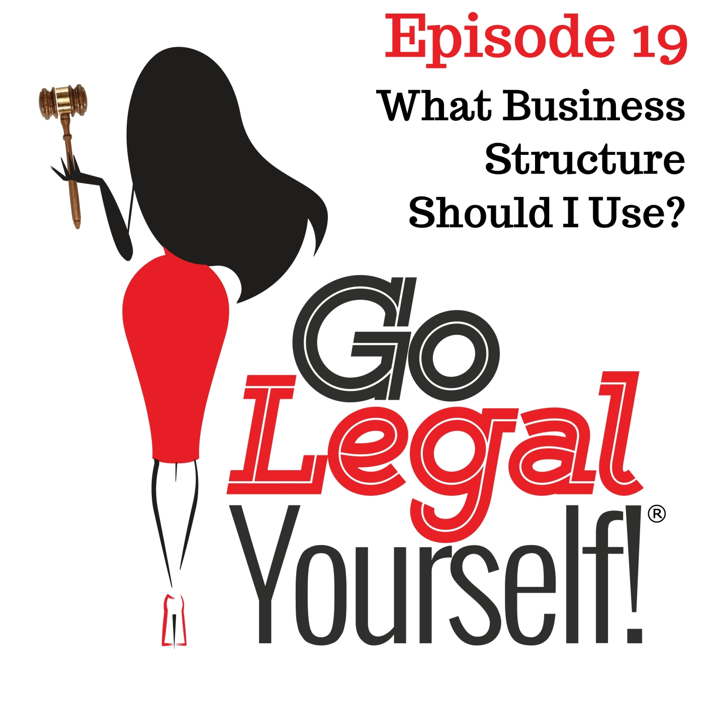 Ep. 19 What Business Structure Should I Use?