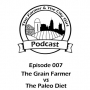 Artwork for 007 - The Grain Farmer vs The Paleo Diet, Fad Diets, the Oprah vs the Cattlemen Issue and the Food Evolution