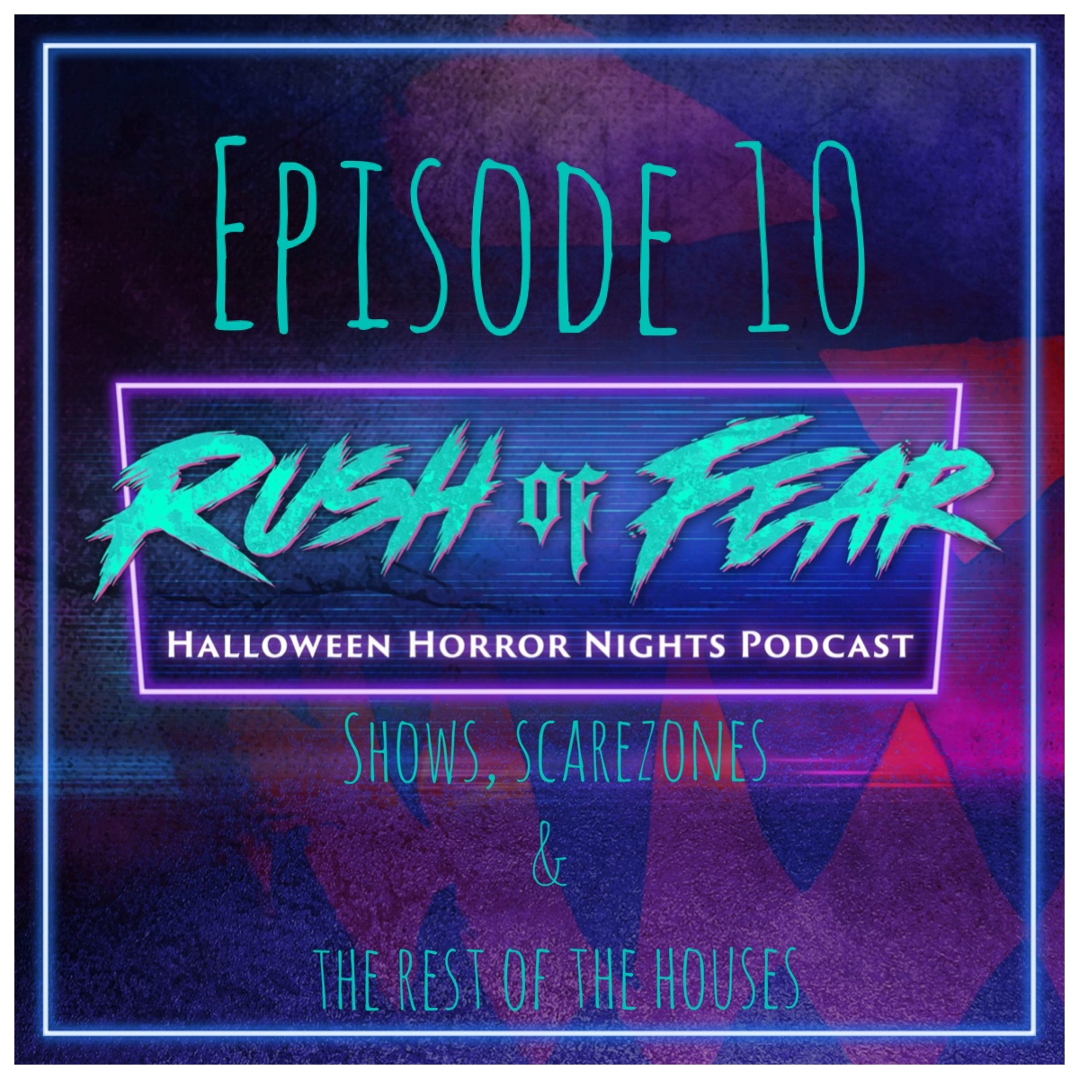 Rush Of Fear #10 - Shows, Scarezones & The Rest Of The Houses show art