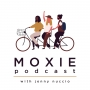 Artwork for Moxie // What is it? // Why do we need it?!