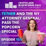 Artwork for Tether and the NY Attorney General: Pass the Popcorn Special #151
