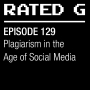 Artwork for Episode 129 - Plagiarism in the Age of Social Media