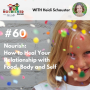 Artwork for TNC 060: Nourish: How to Heal Your Relationship with Food, Body and Self with Heidi Schauster