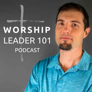 Worship Leader 101 Podcast