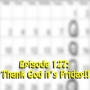 Artwork for Ep 127: Thank God it's Friday!!
