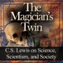 Artwork for Show 3128 Documentary. The Magician's Twin: C.S. Lewis and the Case against Scientism.